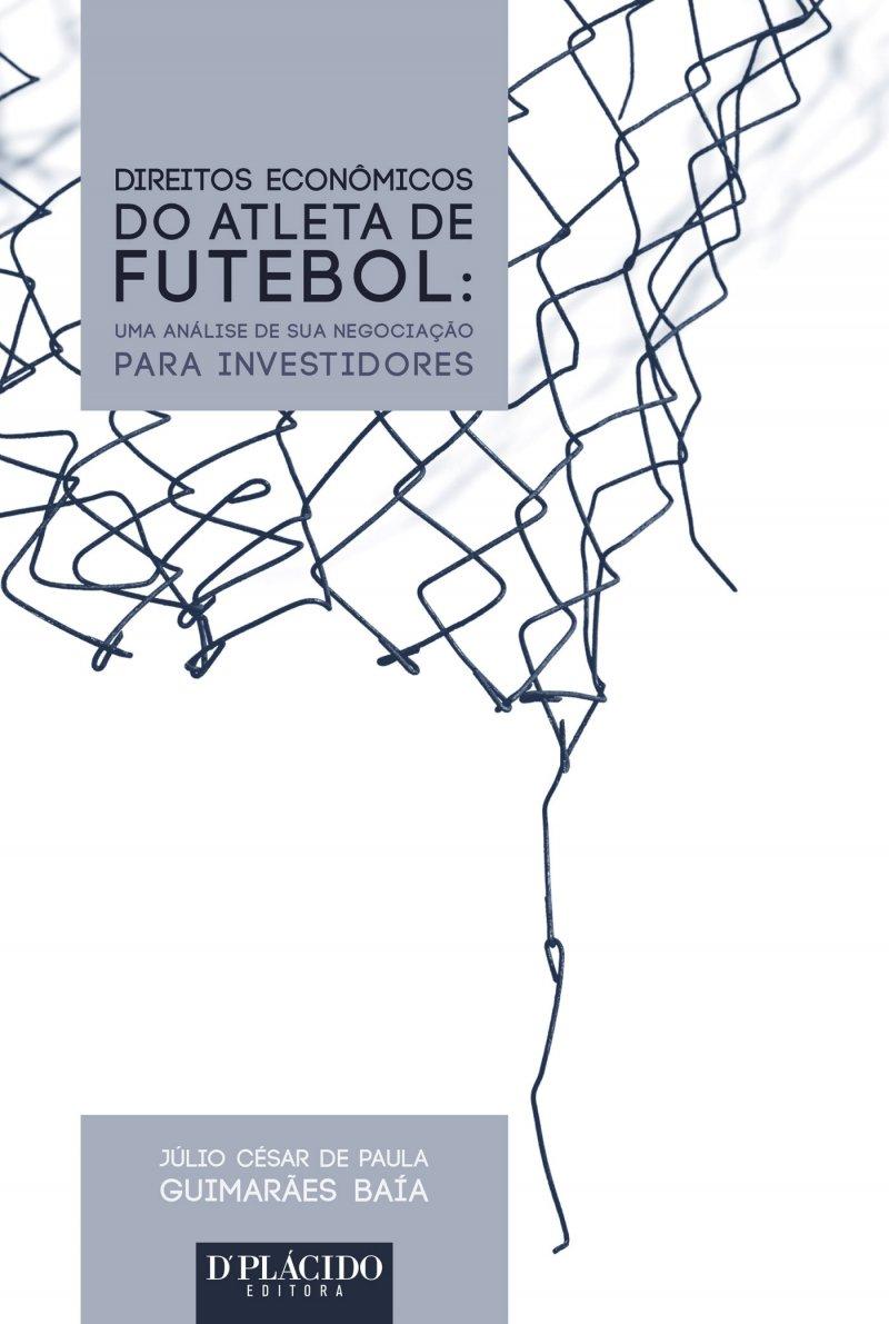 Direitos Econômicos do Atleta de Futebol: Uma Análise de sua Negociação para Investidores