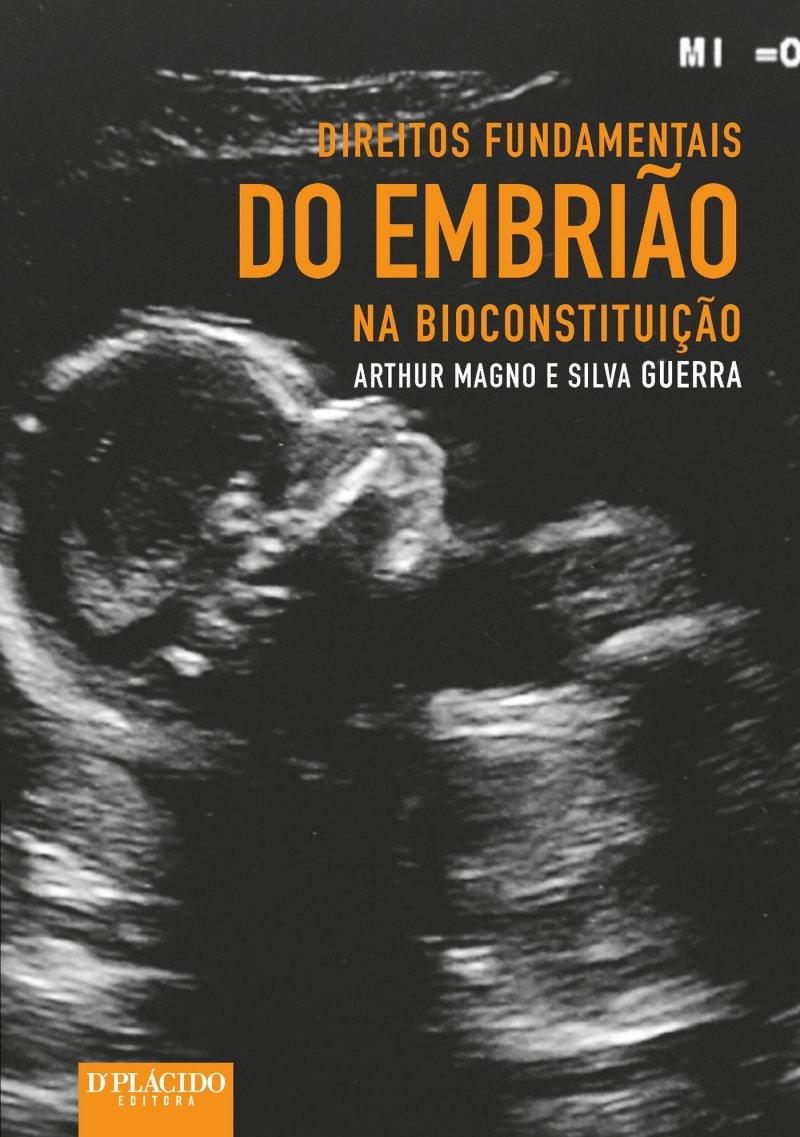 Direitos Fundamentais do Embrião na Bioconstituição