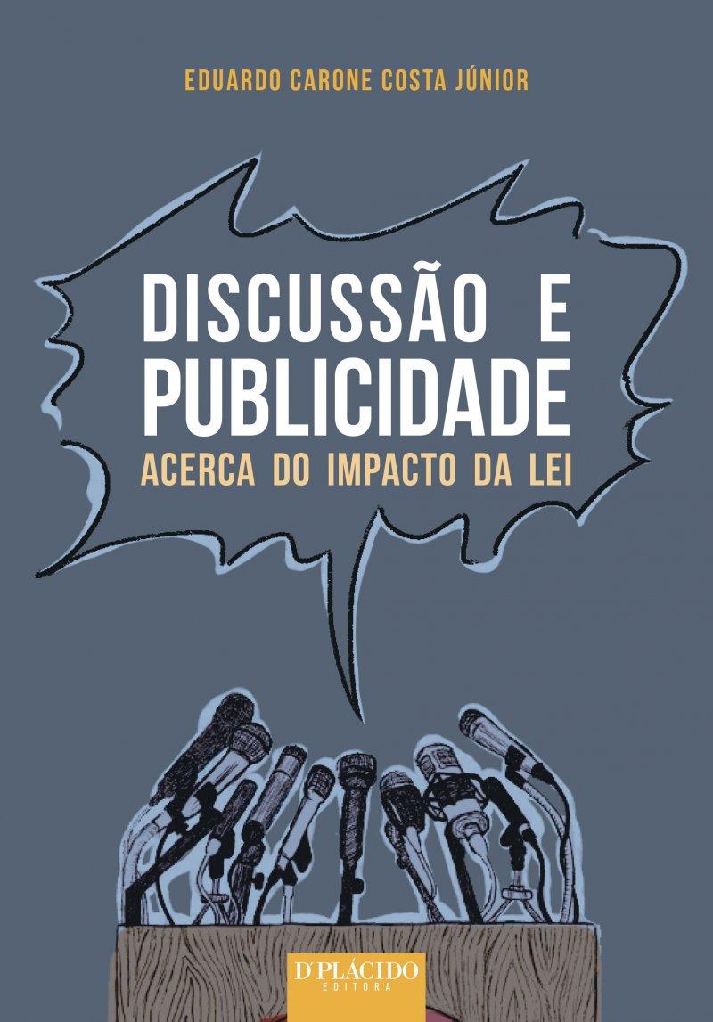 Discussão e Publicidade Acerca do Impacto da Lei