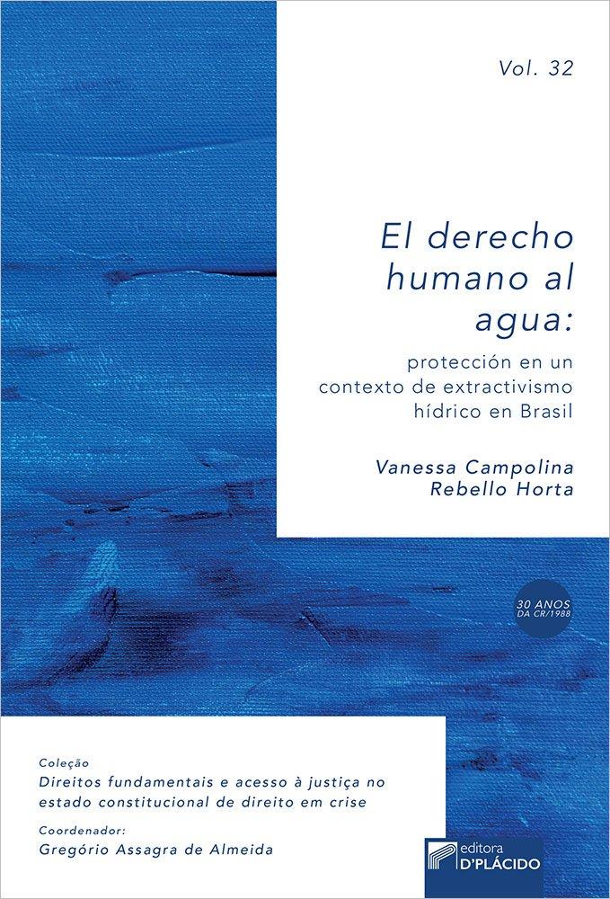 El derecho humano al agua: Protección en un contexto de extractivismo hídrico en Brasil - Vol. 32