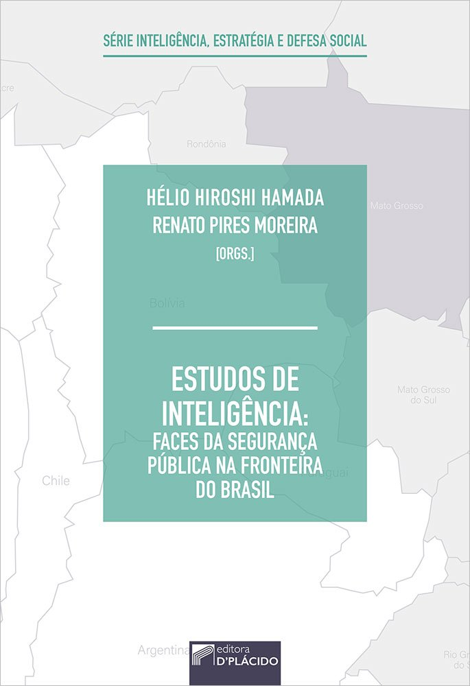 Estudos de inteligência: faces da segurança pública na fronteira do Brasil