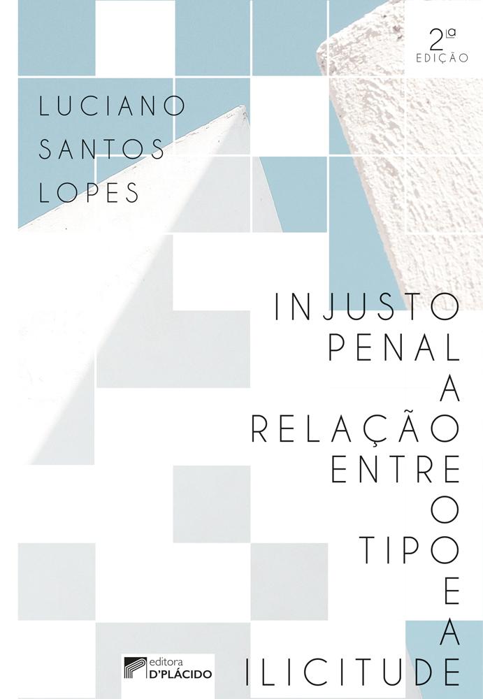 Injusto Penal: a relação entre o tipo e a ilicitude - 2.ed.