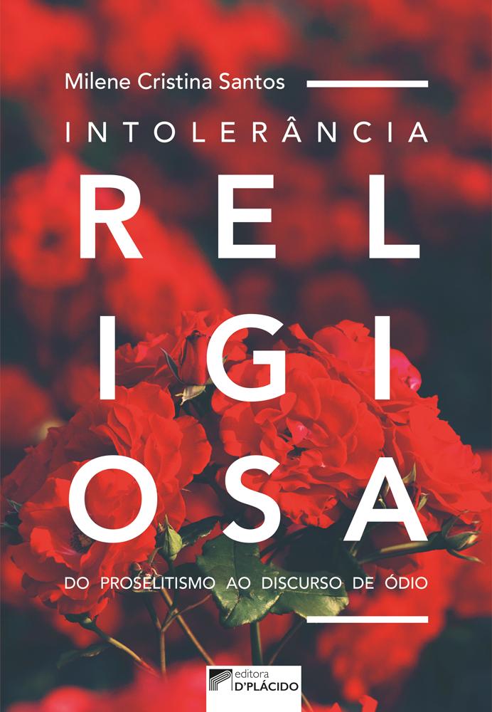 Intolerância religiosa: do proselitismo ao discurso de ódio