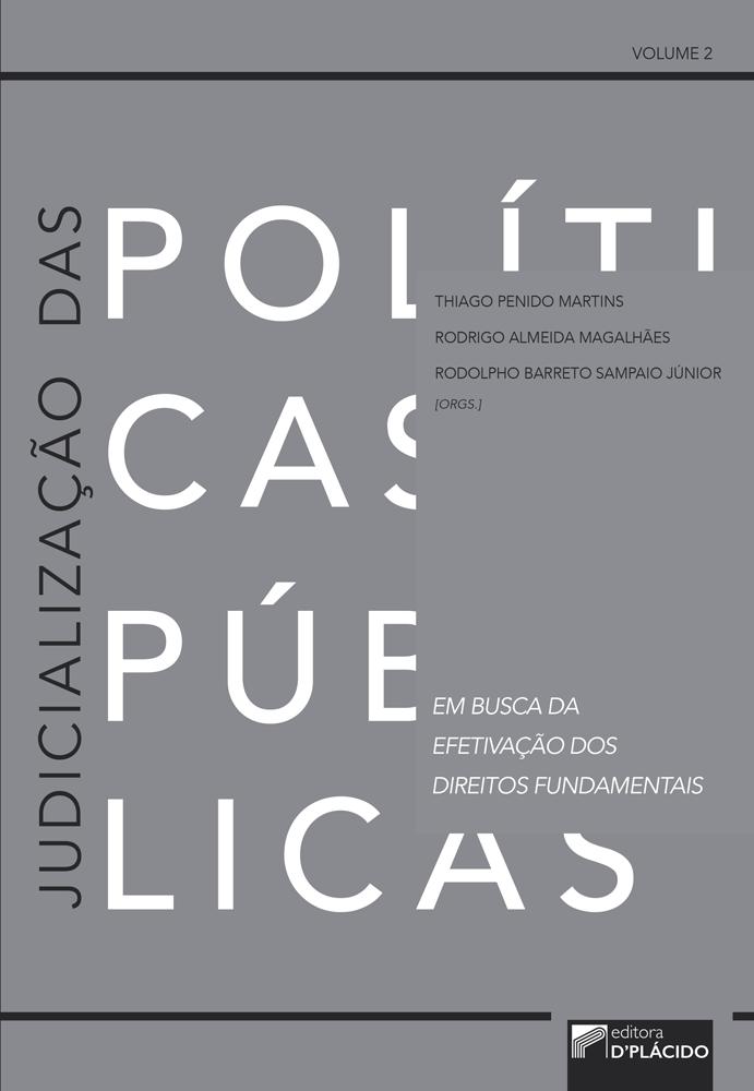 Judicialização das políticas públicas em busca da efetivação dos direitos fundamentais - Volume 2