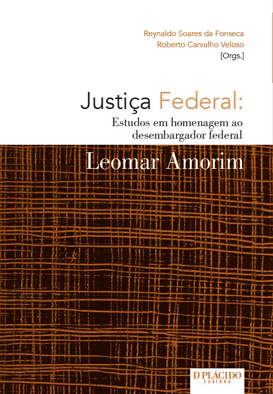 Justiça federal: estudos em homenagem ao desembargador federal Leomar Amorim