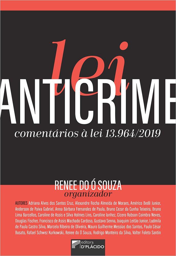 Lei Anticrime: Comentários à Lei 13.964/2019
