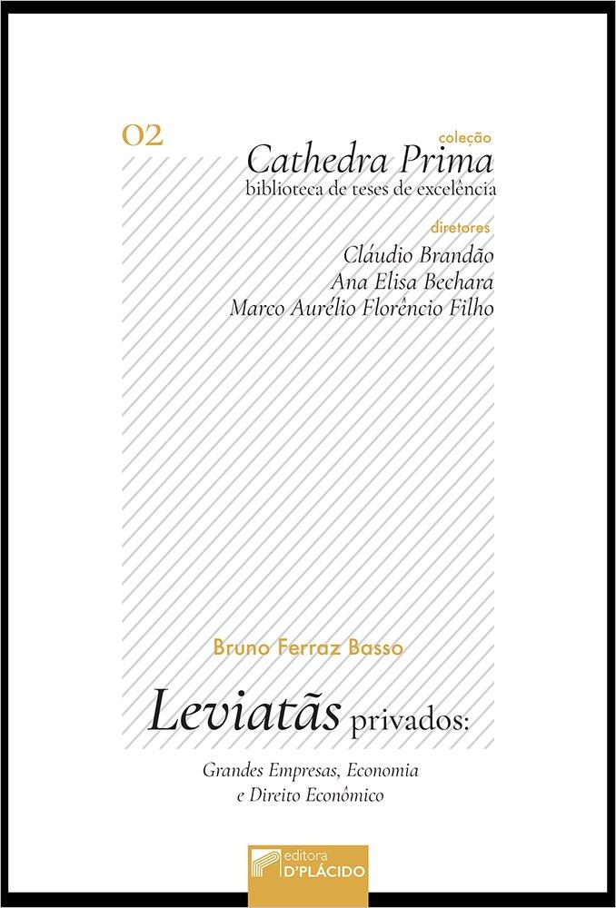 Leviatãs Privados: Grandes Empresas, Economia e Direito Econômico