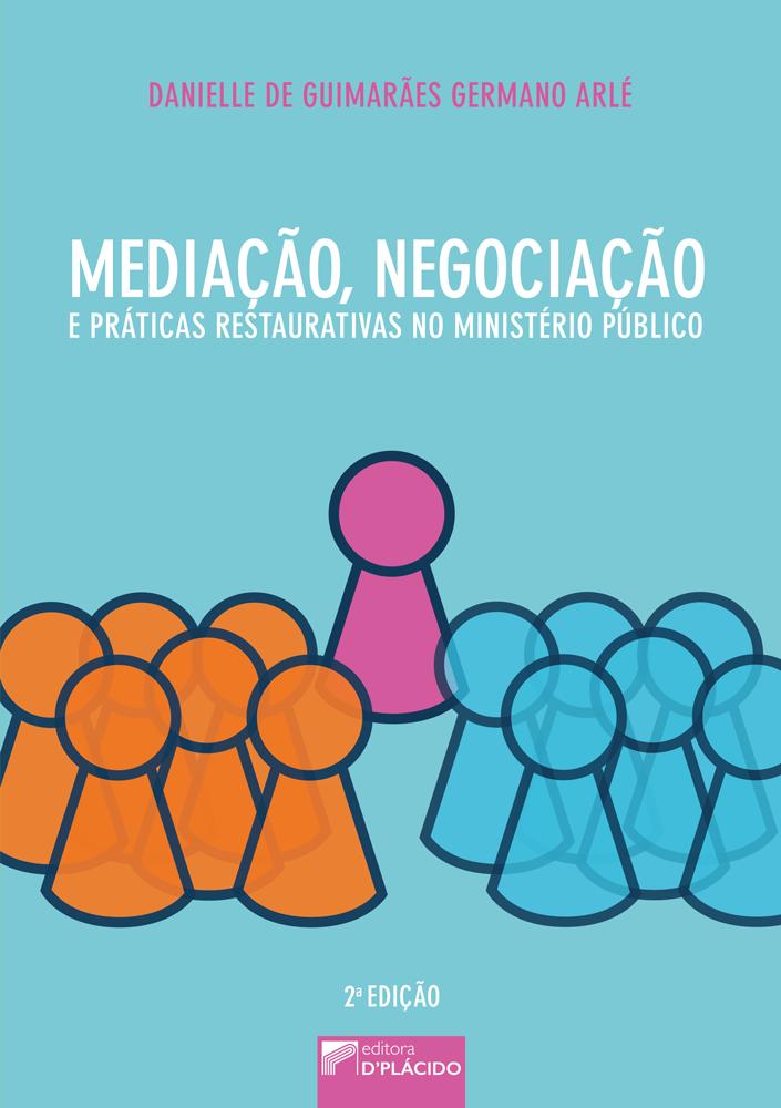 Mediação, Negociação e Práticas Restaurativas no Ministério Público - 2. ed.