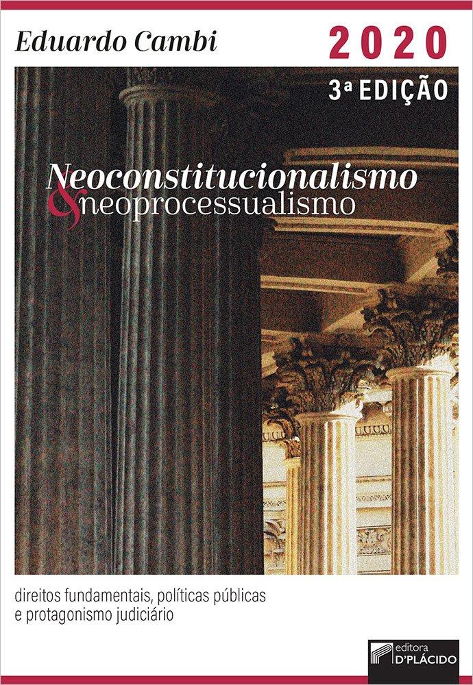 Neoconstitucionalismo e neoprocessualismo : direitos fundamentais, políticas públicas e protagonismo judiciário