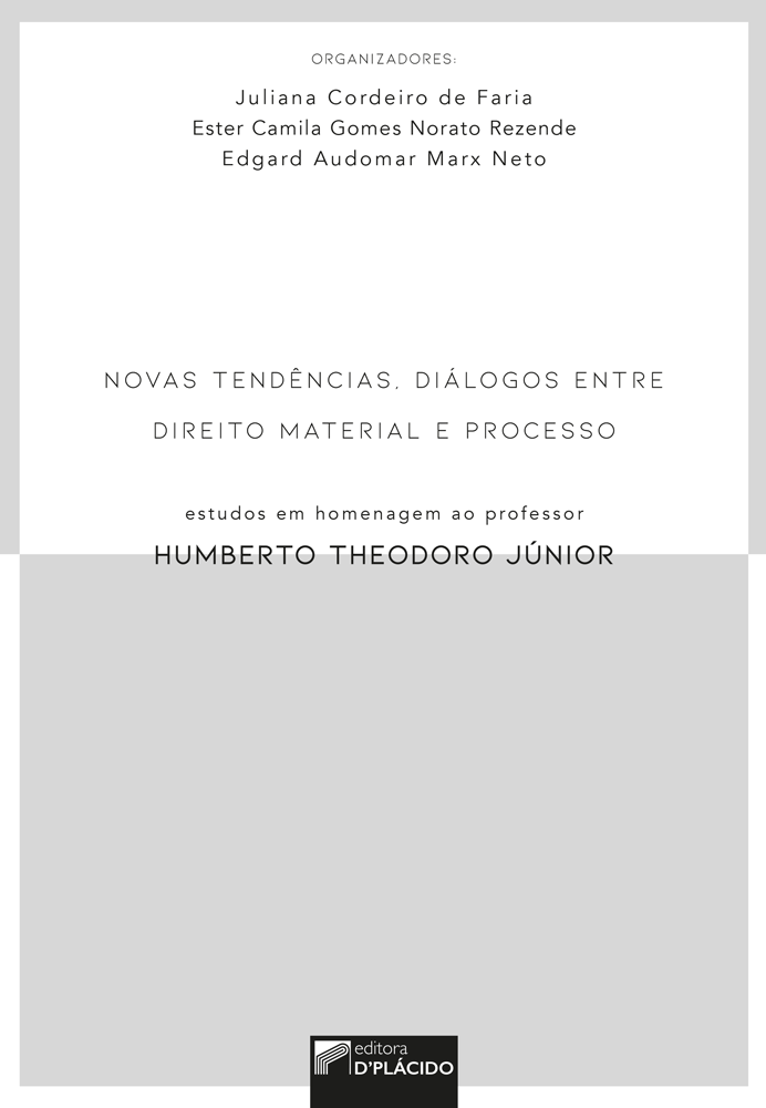 Novas tendências, diálogos entre direito material e processo: estudos em homenagem ao professor Humberto Theodoro Júnior