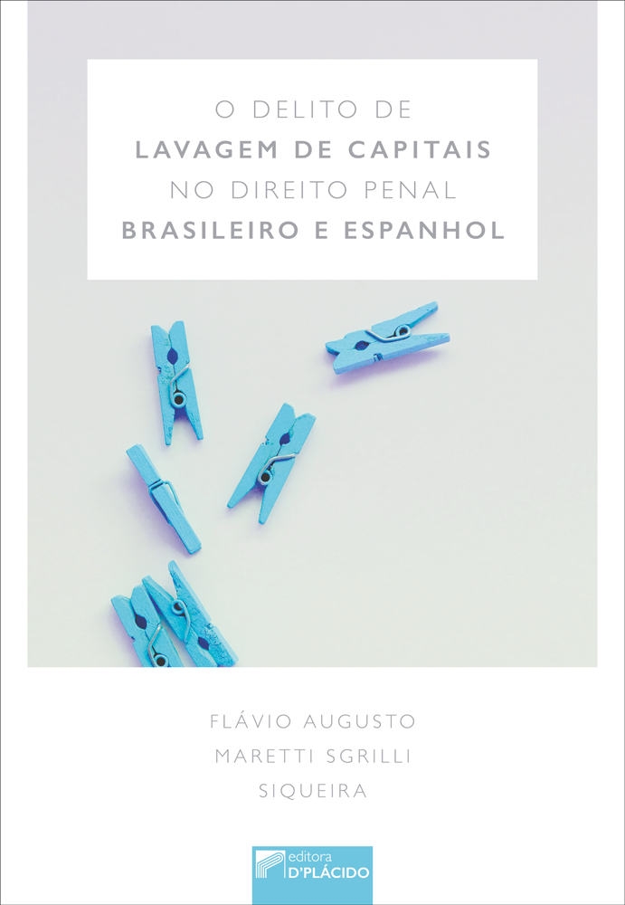 O delito de lavagem de capitais no direito penal brasileiro e espanhol