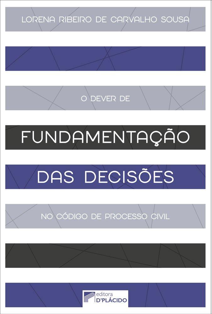 O Dever de fundamentação das decisões no código de processo civil de 2015