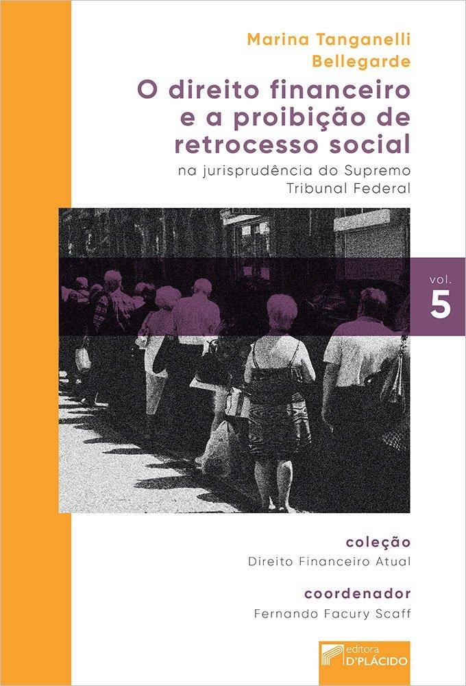 O Direito Financeiro e a proibição de retrocesso social na jurisprudência do Supremo Tribunal Federal