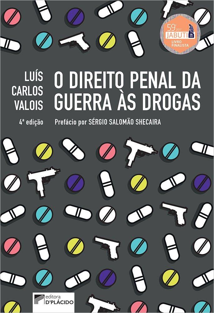 O Direito penal da guerra às drogas – 4º Ed.