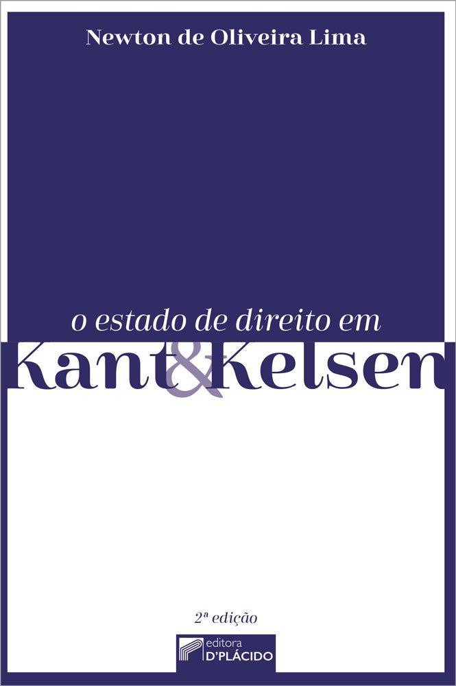 O estado de direito em Kant e Kelsen - 2 Edição