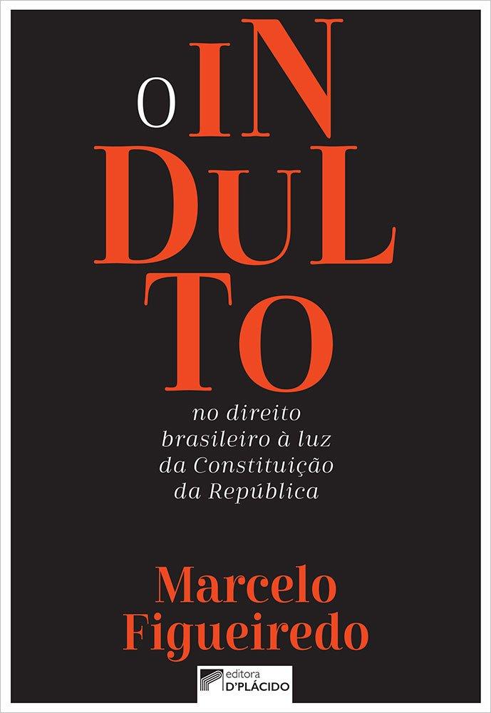 O indulto no direito brasileiro à luz da constituição da república