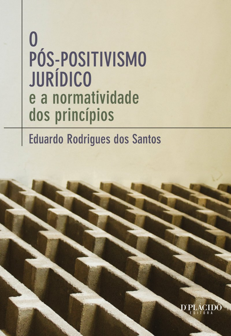 O pós positivismo jurídico: e a normatividade dos princípios