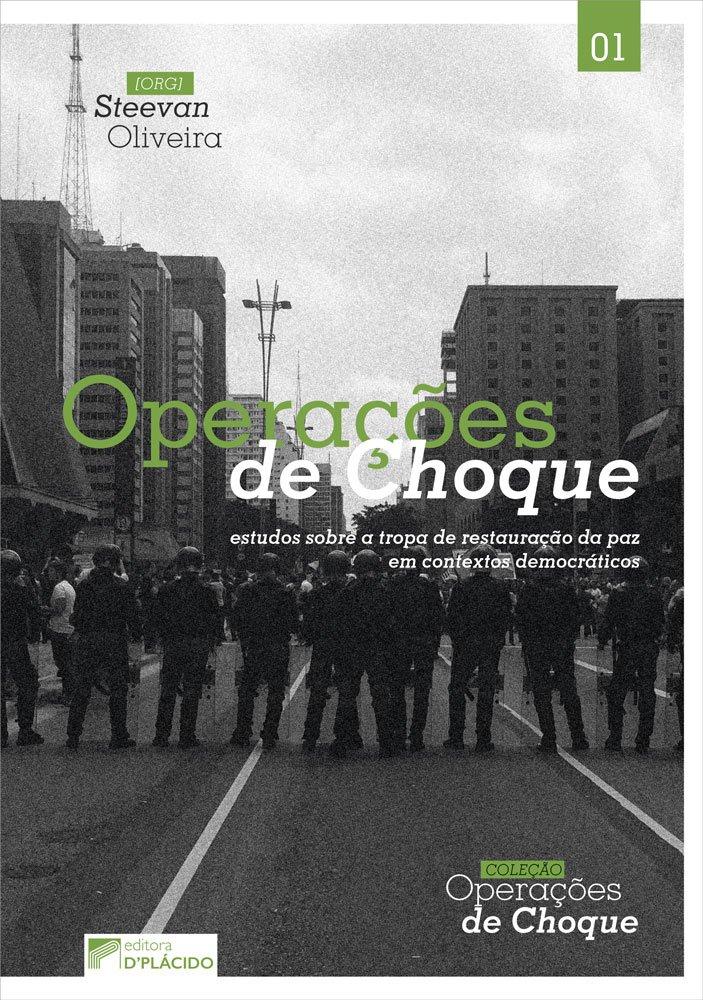 Operações de choque: estudos sobre a tropa de restauração da paz em contextos democráticos