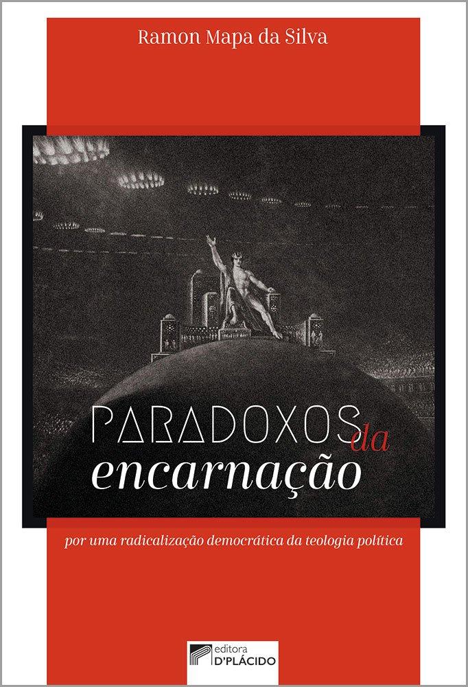 Paradoxos da encarnação: por uma radicalização democrática da teologia política