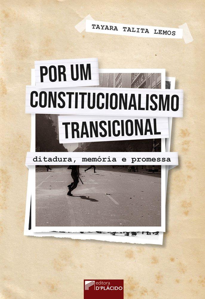 Por um constitucionalismo transicional: ditadura, memória e promessa