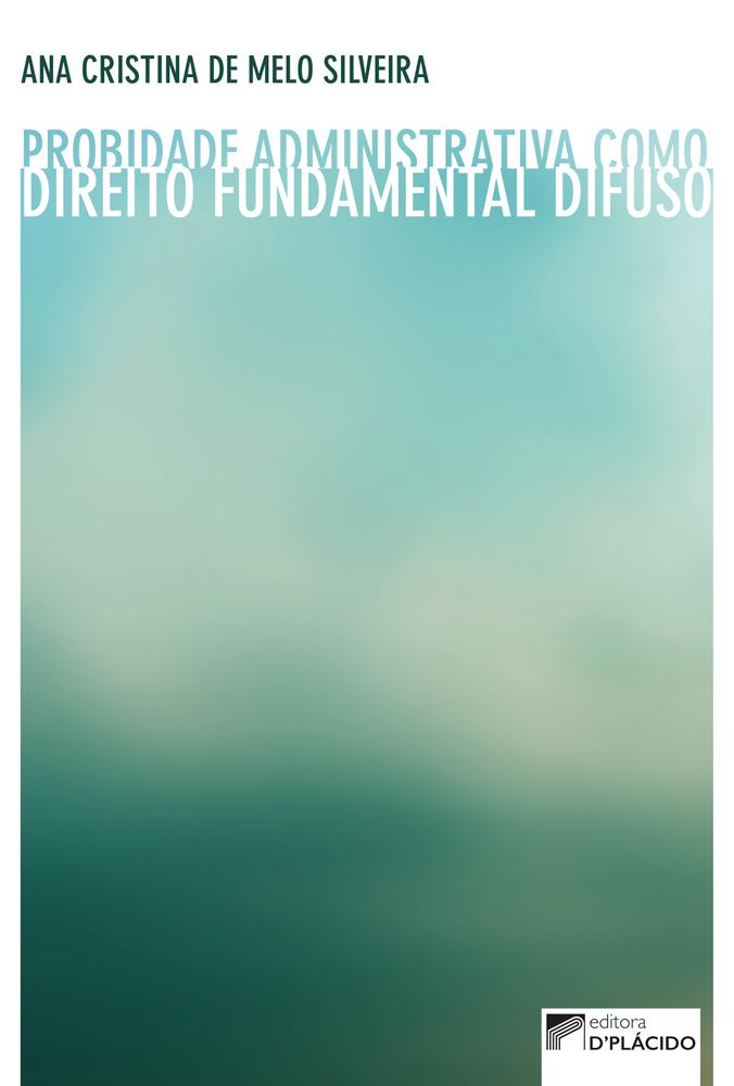 Probidade Administrativa como Direito Fundamental Difuso