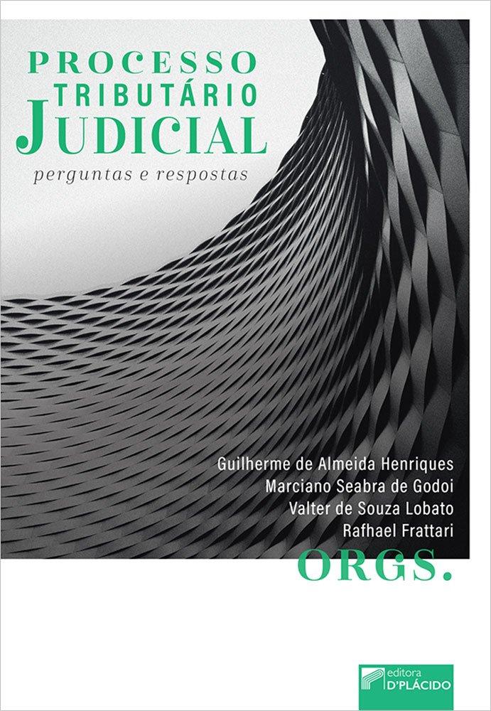 Processo tributário judicial: perguntas e respostas