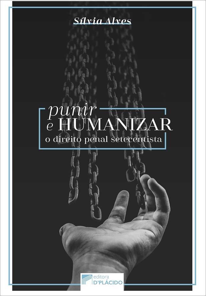 Punir e humanizar: o direito penal setecentista