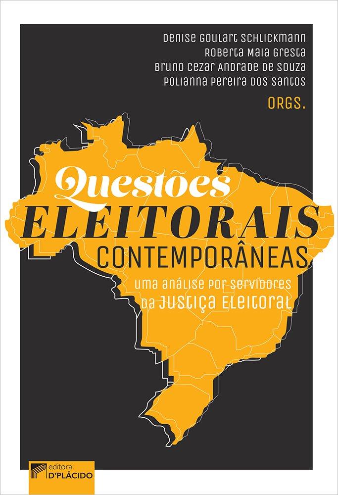 Questões Eleitorais Contemporâneas Uma análise por servidores da Justiça Eleitoral