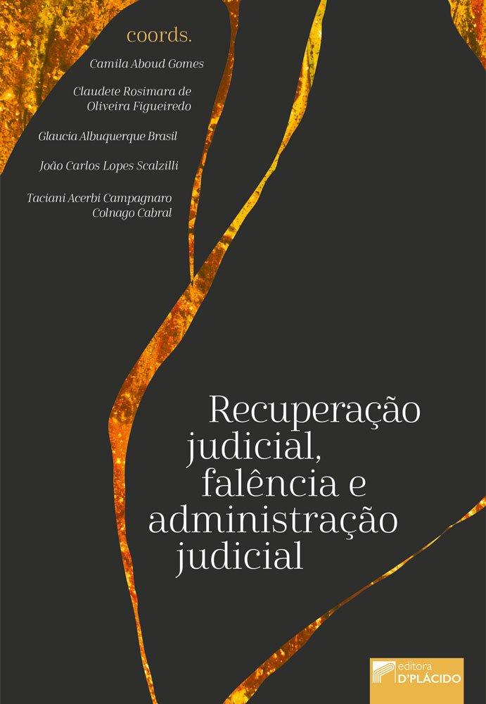 Recuperação judicial, falência e administração judicial