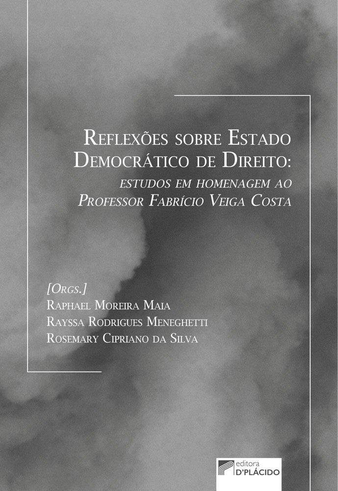 Reflexões sobre estado democrático de direito estudos em homenagem ao professor Fabrício Veiga Costa