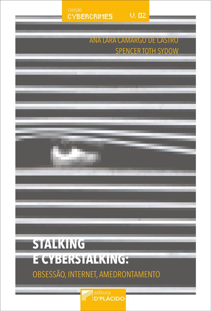 Stalking e Cyberstalking: Obsessão, internet, amedrontamento - Volume 2