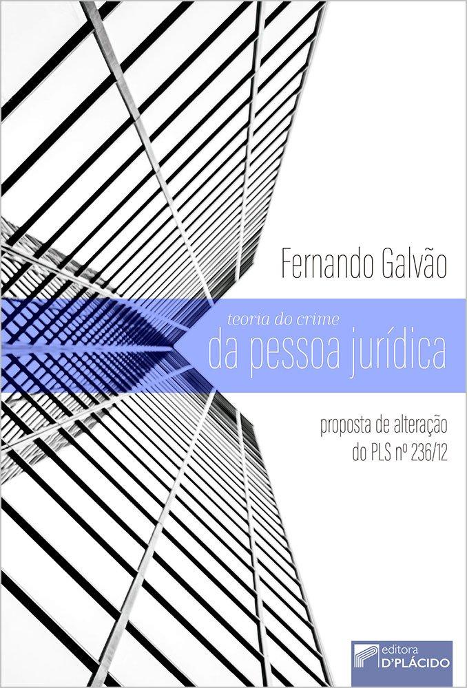 Teoria do crime da pessoa jurídica: proposta de alteração do PLS nº 236/12