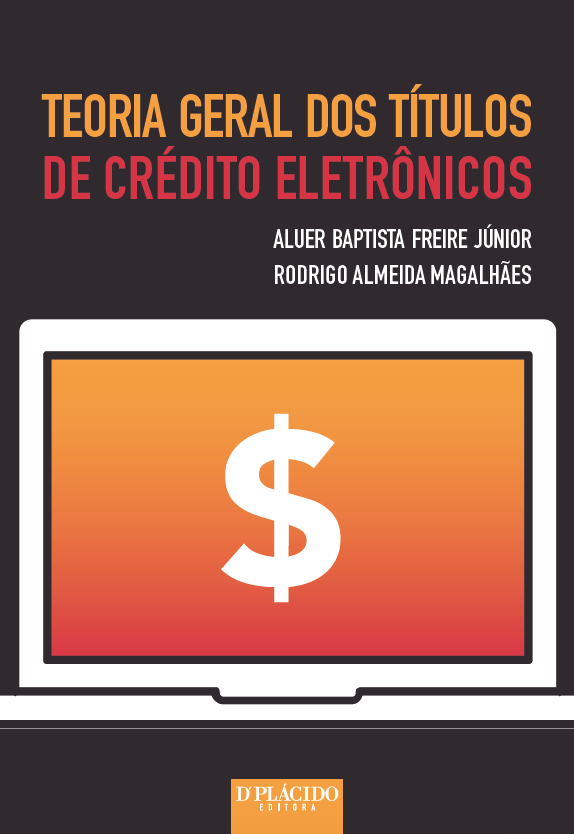 Teoria Geral dos Títulos de Crédito Eletrônicos