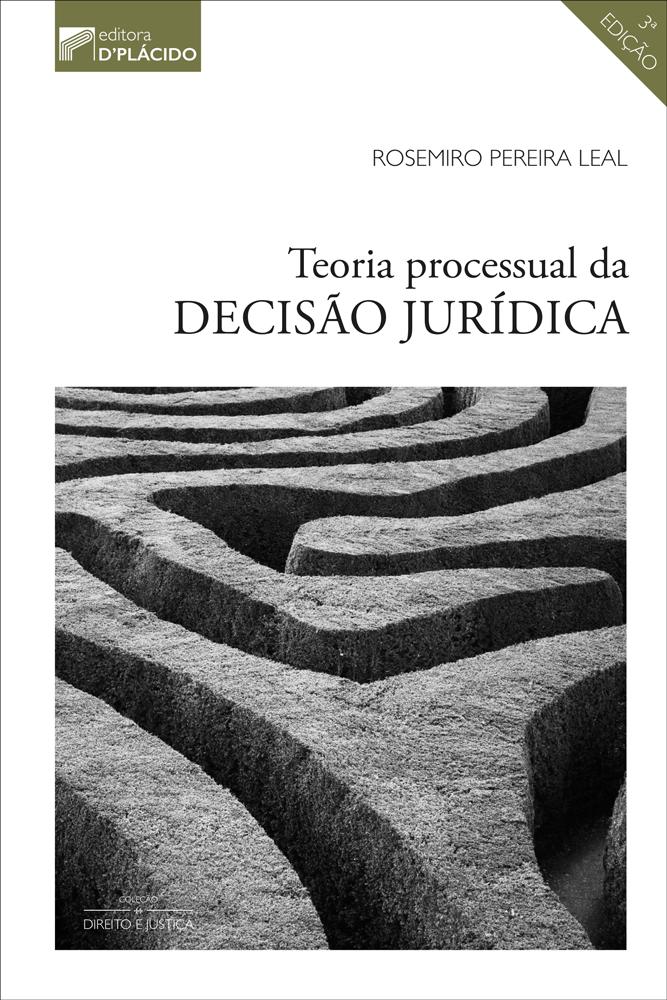 Teoria Processual da Decisão Jurídica - 3ª Edição