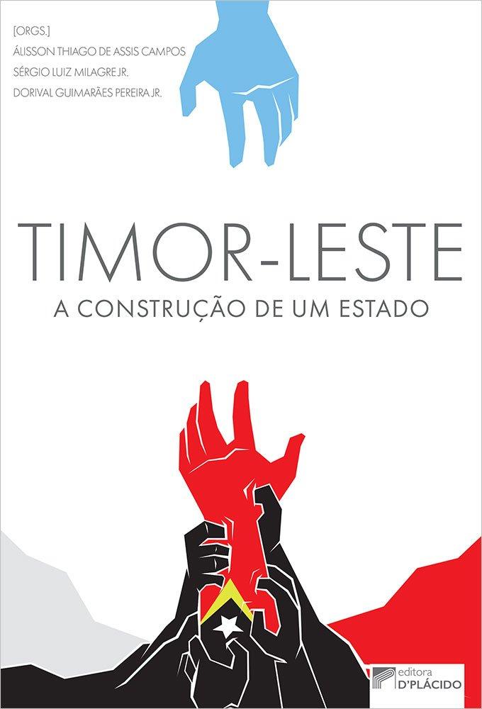 Timor Leste: a construção de um estado