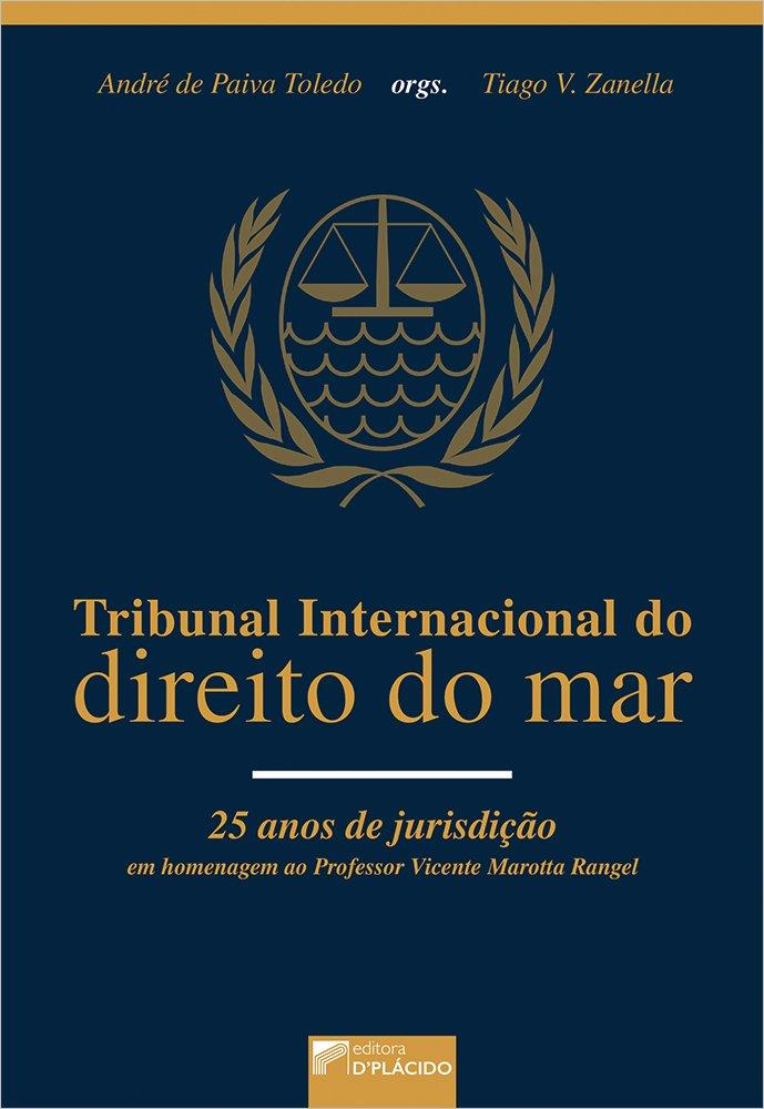 Tribunal internacional do direito do mar 25 anos de jurisdição em homenagem ao professor Vicente Marotta Rangel