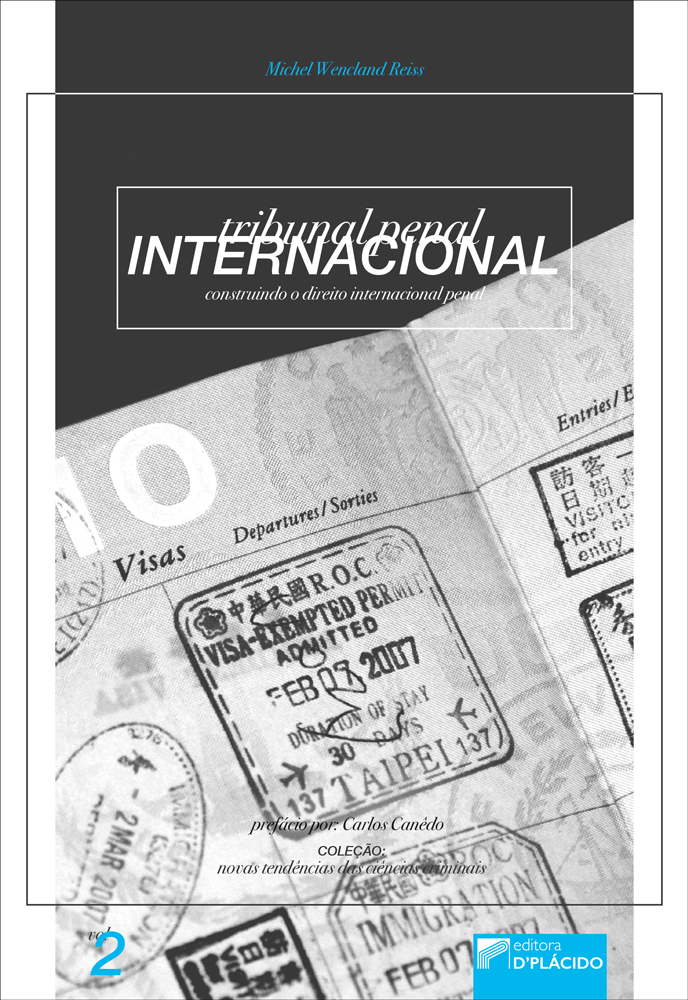 Tribunal Penal Internacional: Construindo o direito internacional penal - Volume 2