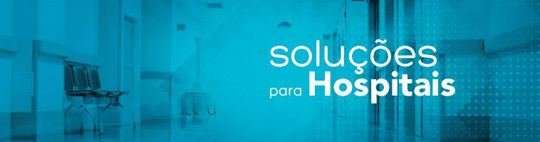 Soluções Completas - Hospitais