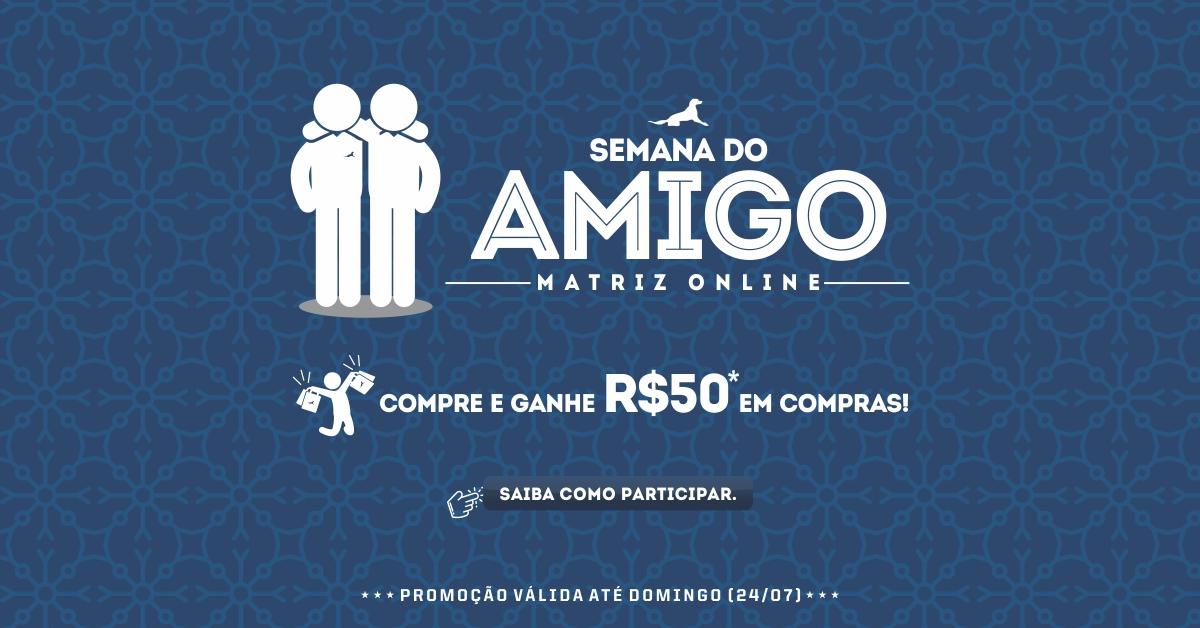 Imagem - Semana do Amigo na Matriz Online