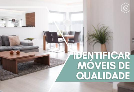Imagem - Descubra como Identificar Móveis de Qualidade