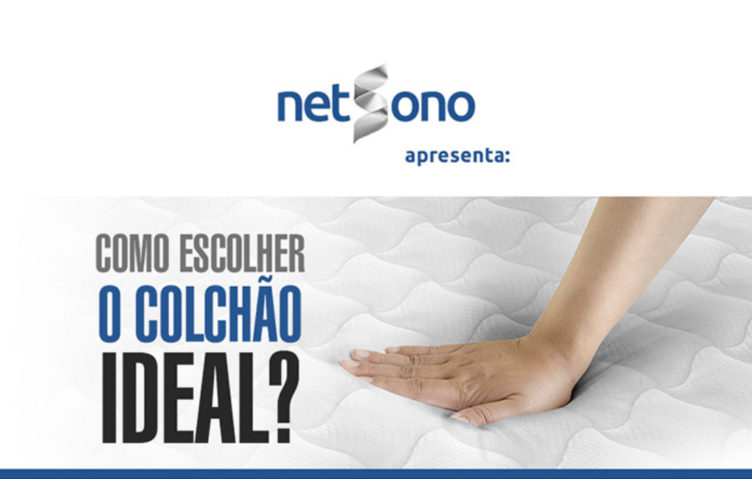 Netsono apresenta como escolher colchão ideal