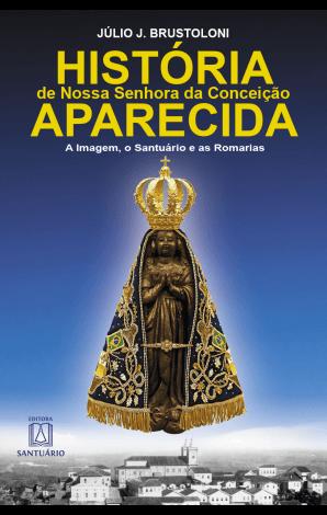 História de Nossa Senhora da Conceição Aparecida