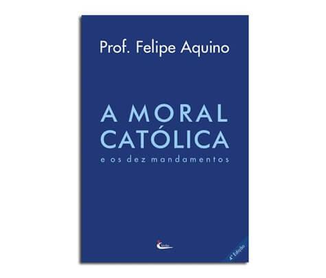 Livro - A Moral Católica