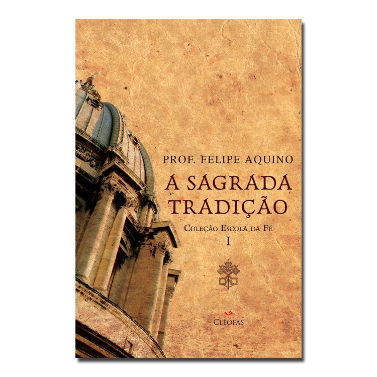 Imagem - Escola da Fé - Vol. I - A Sagrada Tradição cód: 12344616