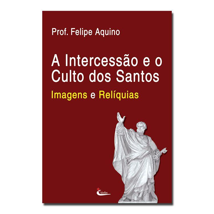 Imagem - A Intercessão e o Culto dos Santos - Imagens e Relíquias  - 12334481