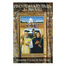 Biografia - Protomártires do Brasil
