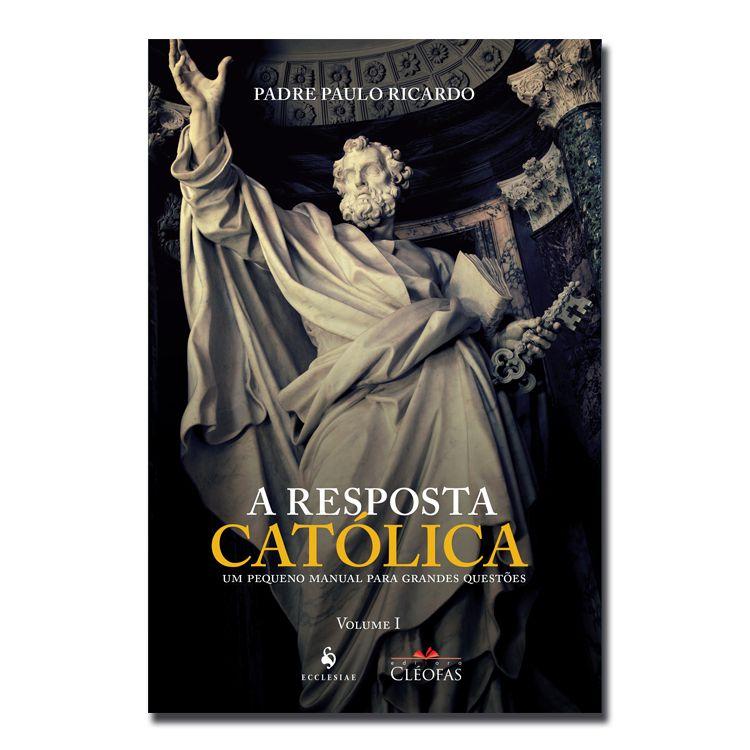 Imagem - A Resposta Católica cód: 12426848
