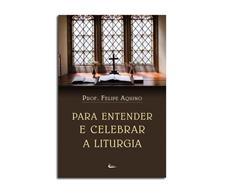 Imagem - Livro - Para entender e celebrar a Liturgia cód: 16086339