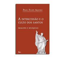 Imagem - Livro - A Intercessão Culto dos Santos - Imagens e Relíquias cód: 12665779