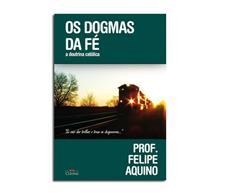 Imagem - Livro - Os Dogmas da Fé - A Doutrina Católica - 13971611